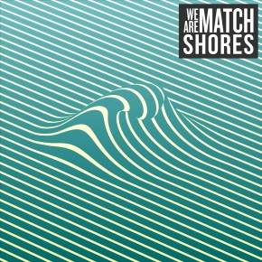 L'album de la semaine: We Are Match // Shores